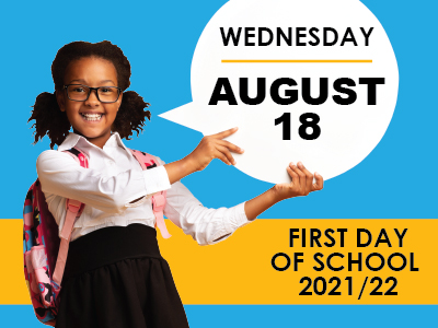Wednesday, August 18 is the first day of school for the 2021/22 school year